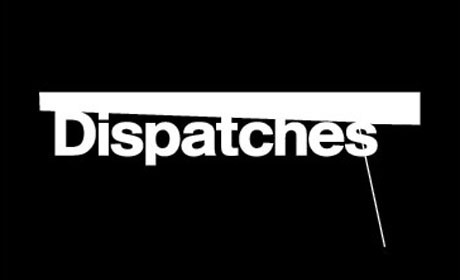 Dispatches 2